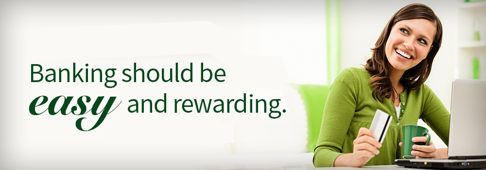 Banking should be easy and rewarding. Earn up to $150!